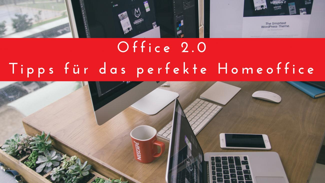 Office 2.0 - Tipps für das perfekte Homeoffice