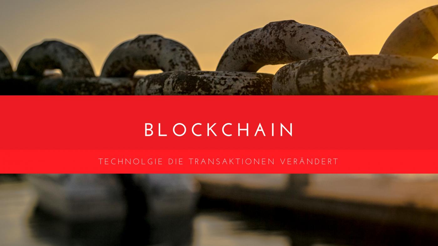 Blockchain - Die Zukunft mit digitalen Ketten besser verstehen