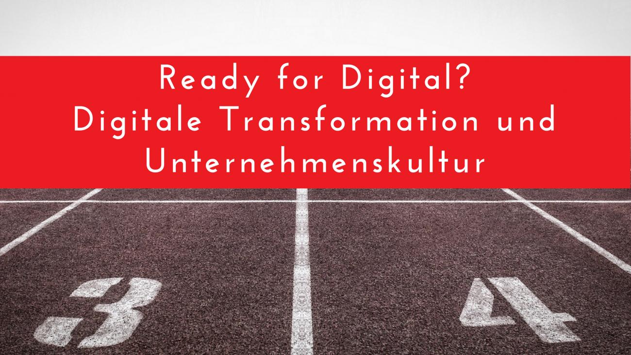Ready for Digital? Digitale Transformation und Unternehmenskultur