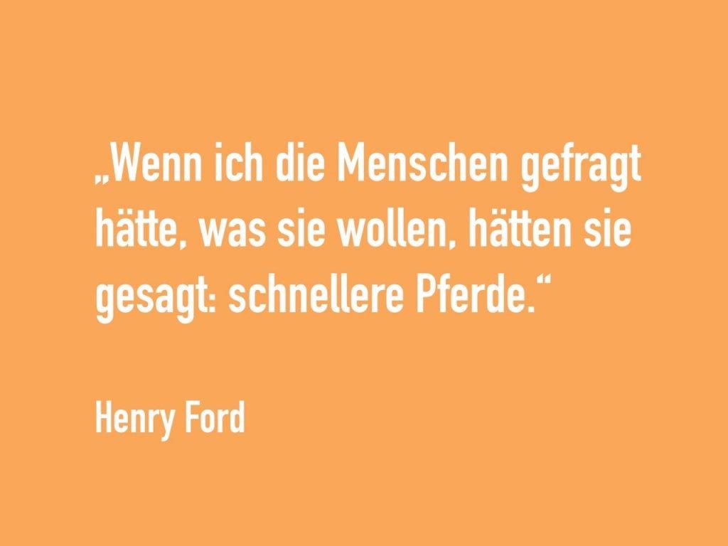 Henry Ford_Zitat über Menschen fragen für schnellere Pferde