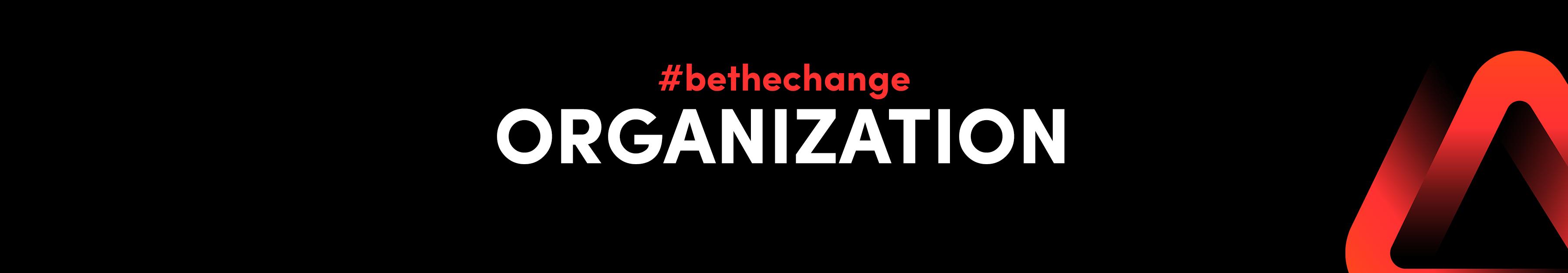 #bethechange Organization - Membership as organization, NGO or NPO 1