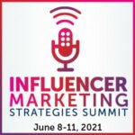 Influencer Marketing Strategies Summit - June 8-11, 2021 26